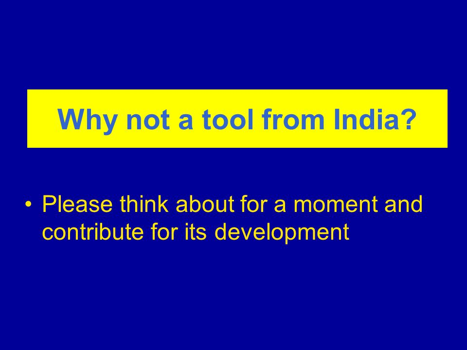 Why not a tool from India Please think about for a moment and contribute for its development