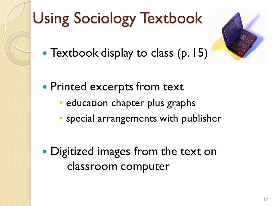 Using Sociology Textbook Textbook display to class (p.