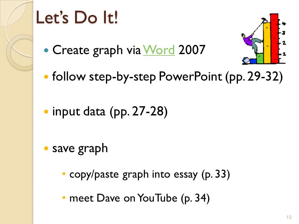 Lets Do It. Create graph via Word 2007Word follow step-by-step PowerPoint (pp.