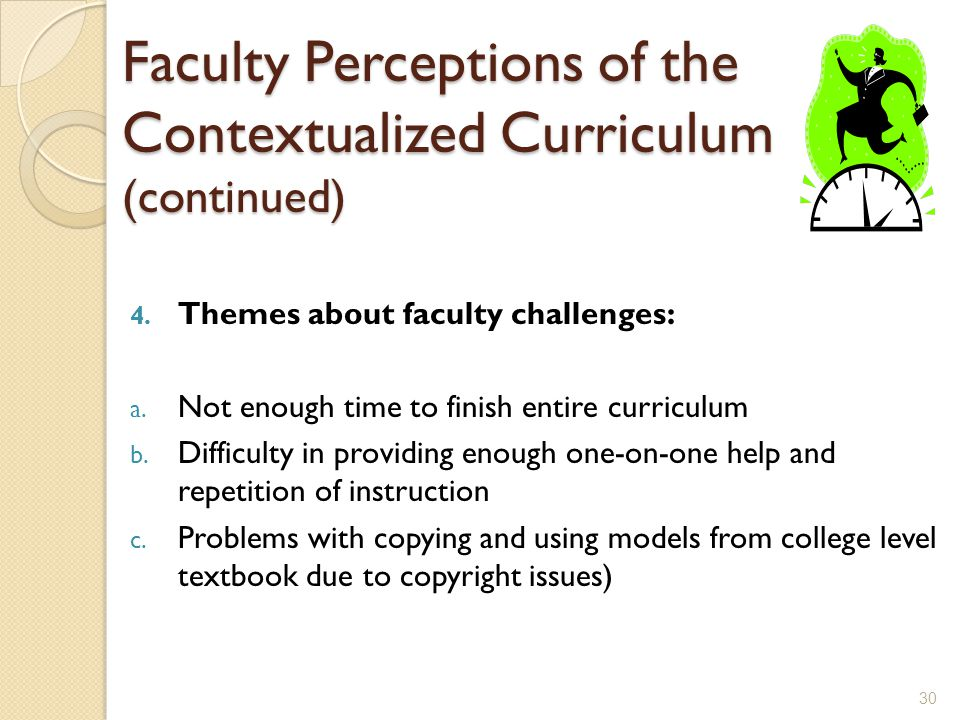 Faculty Perceptions of the Contextualized Curriculum (continued) 4.