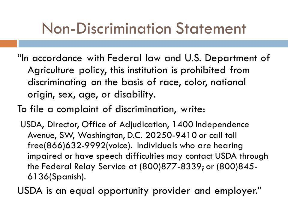 Non-Discrimination Statement In accordance with Federal law and U.S. Department of Agriculture policy, this institution is prohibited from discriminat