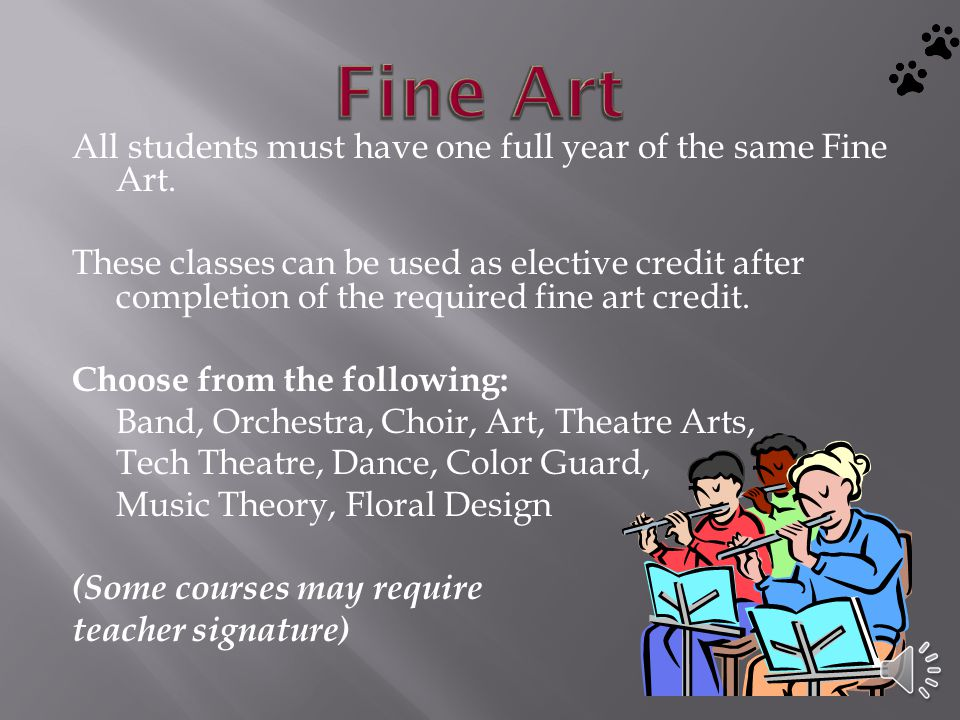 All students must have one full year of the same Fine Art.