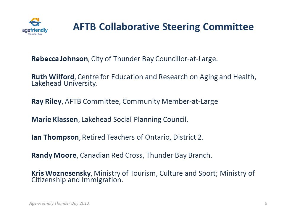 AFTB Collaborative Steering Committee Rebecca Johnson, City of Thunder Bay Councillor-at-Large.