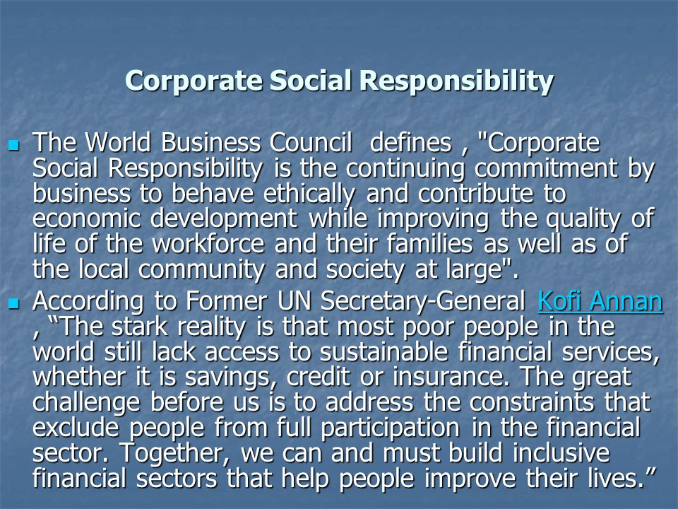 Corporate Social Responsibility The World Business Council defines,