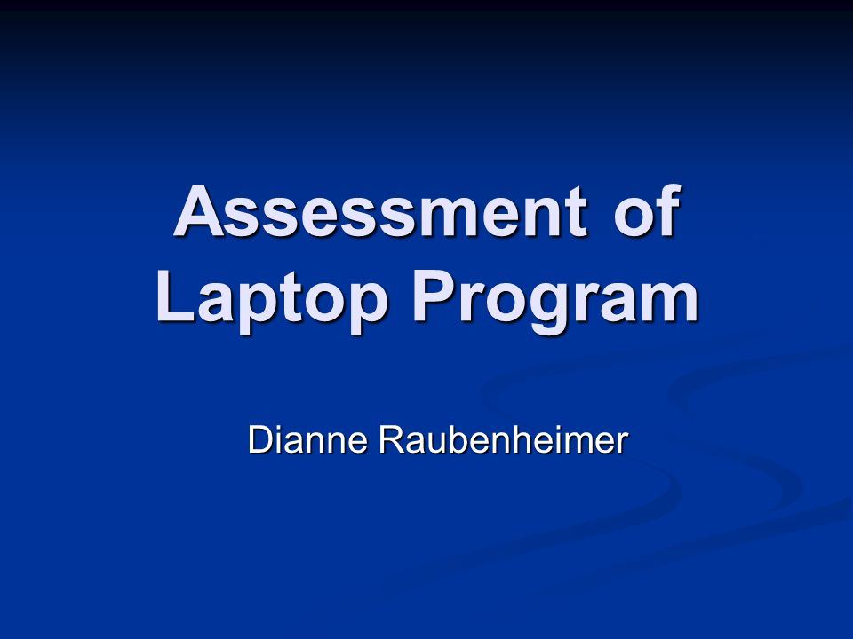 Assessment of Laptop Program Dianne Raubenheimer