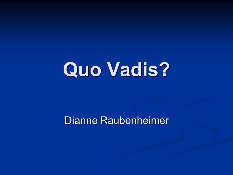 Quo Vadis Dianne Raubenheimer