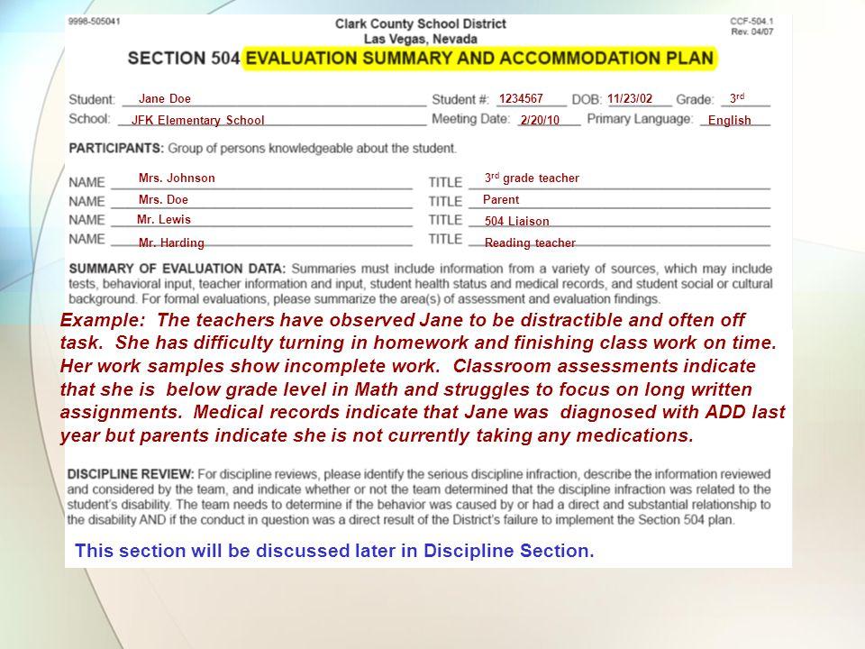 Jane Doe123456711/23/02 JFK Elementary School2/20/10English Mrs. Johnson3 rd grade teacher Mrs. DoeParent Mr. Lewis 504 Liaison 3 rd E Reading teacher