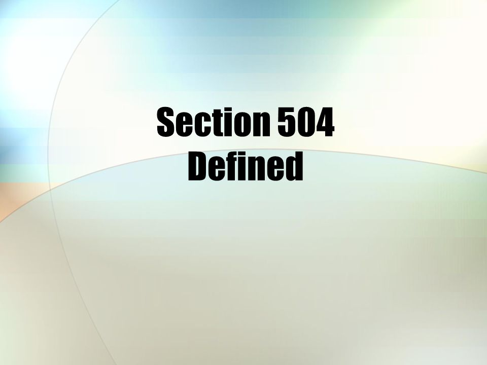 Section 504 Defined