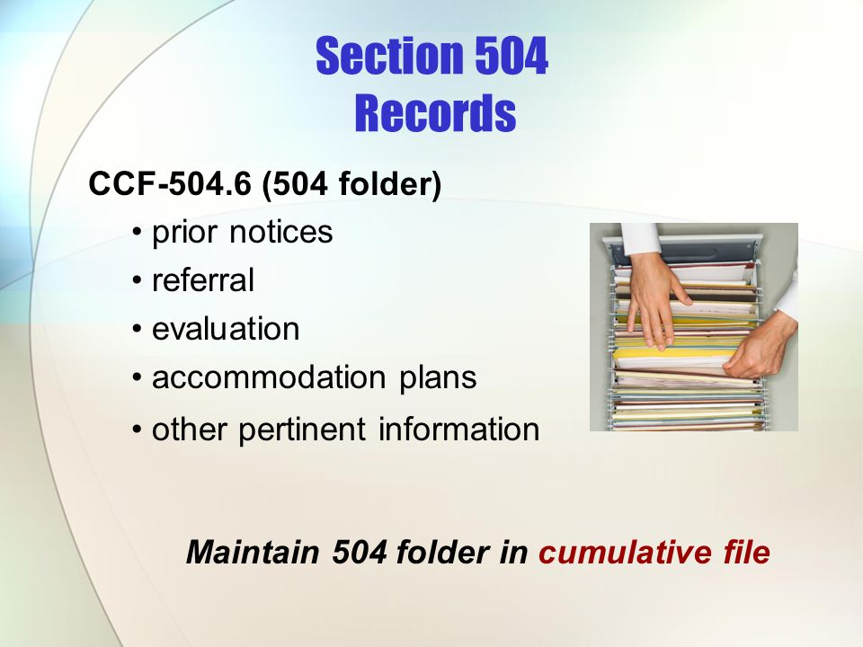 CCF-504.6 (504 folder) prior notices referral evaluation accommodation plans other pertinent information Maintain 504 folder in cumulative file