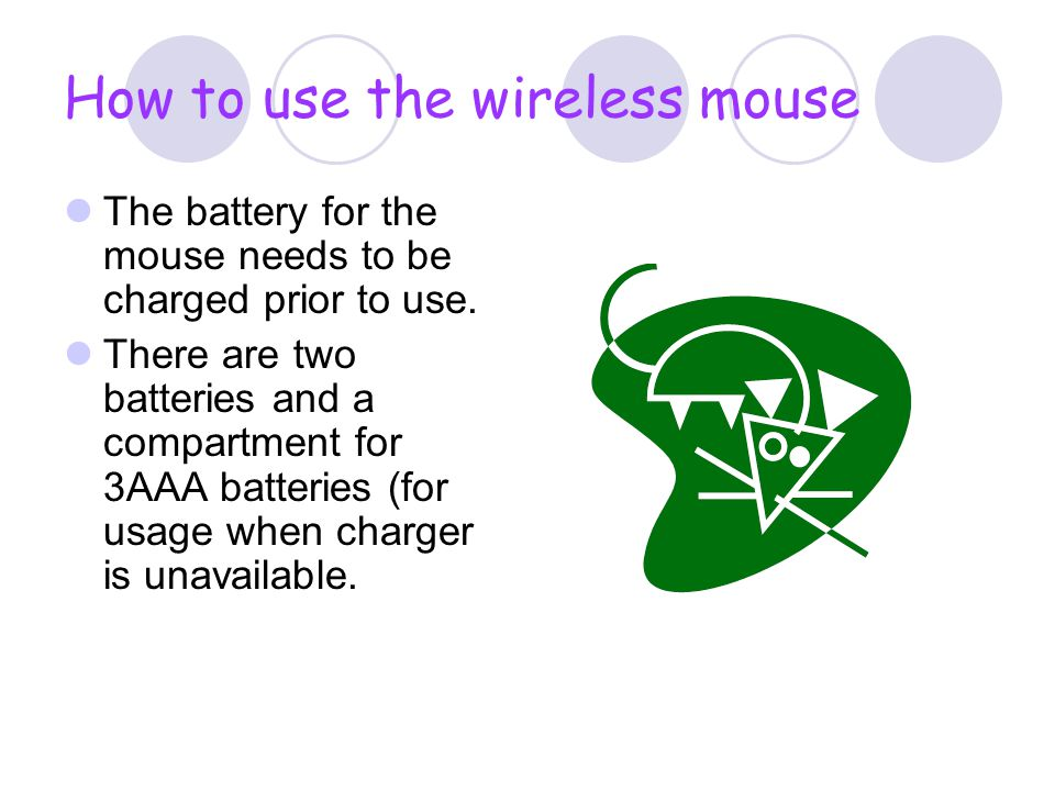 How to use the wireless mouse The battery for the mouse needs to be charged prior to use.