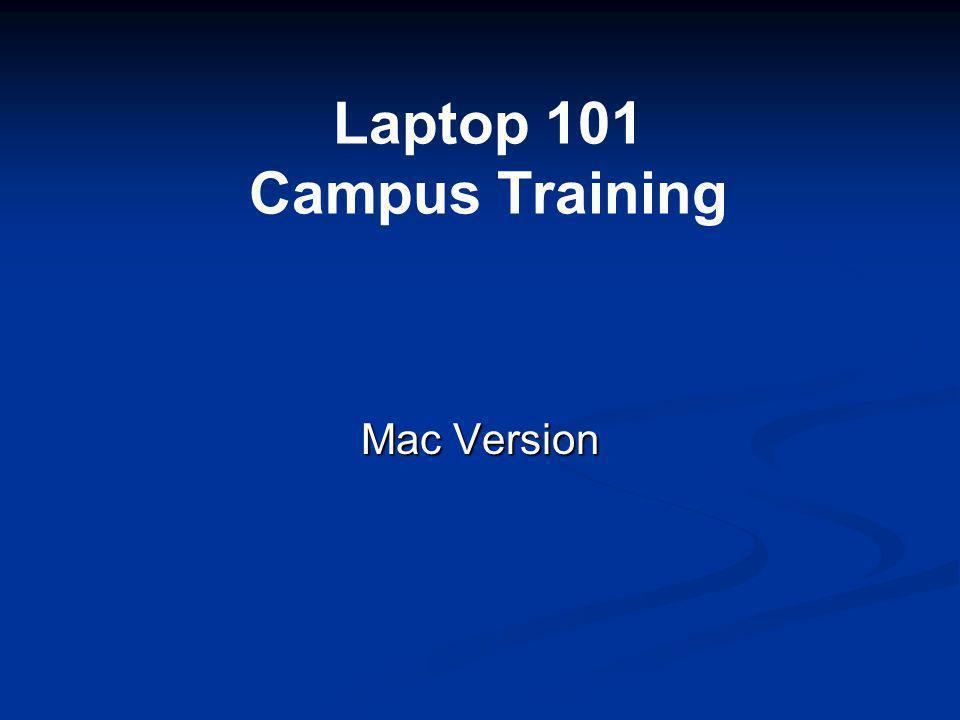Laptop 101 Campus Training Mac Version