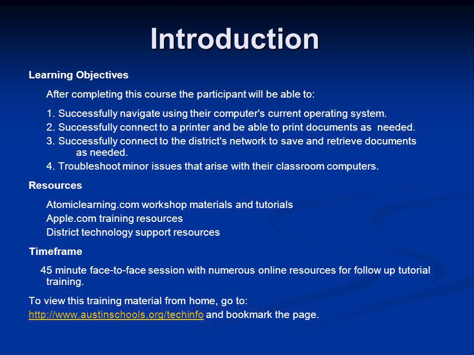 Introduction Learning Objectives After completing this course the participant will be able to: 1. Successfully navigate using their computer's current
