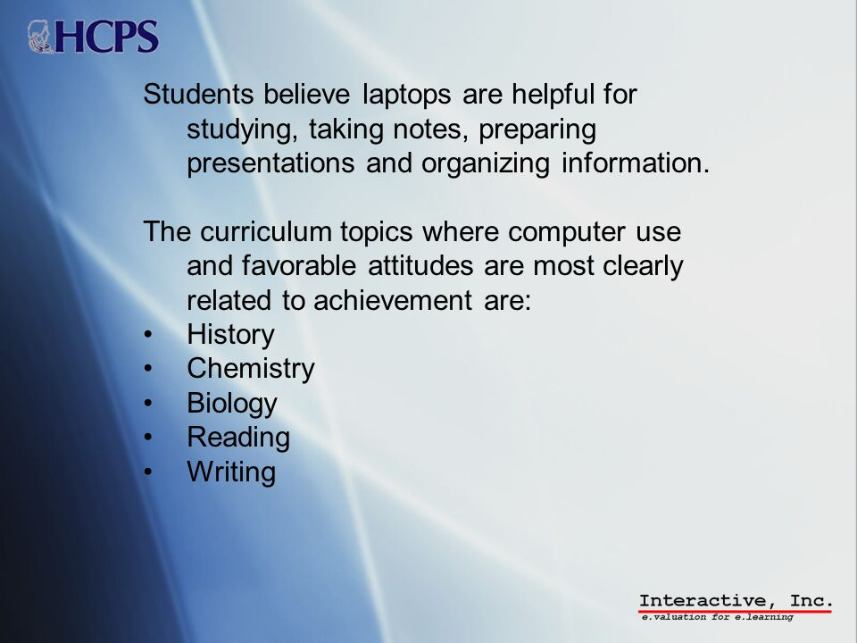 Students believe laptops are helpful for studying, taking notes, preparing presentations and organizing information.