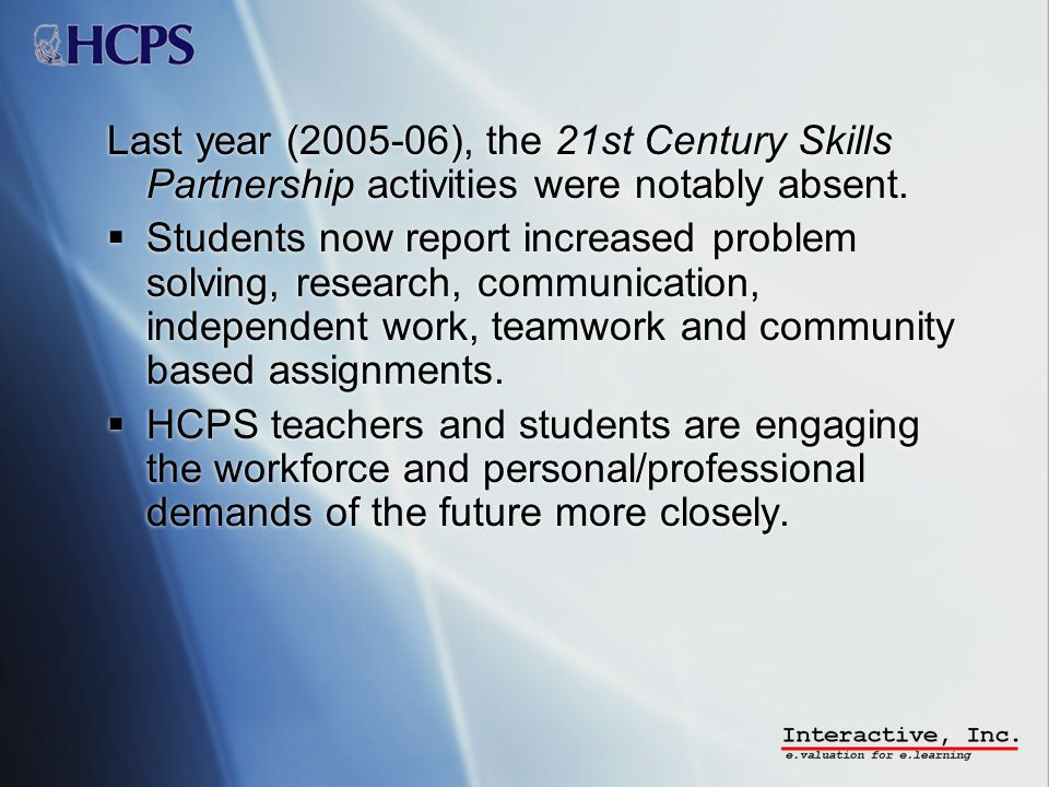 Last year (2005-06), the 21st Century Skills Partnership activities were notably absent.