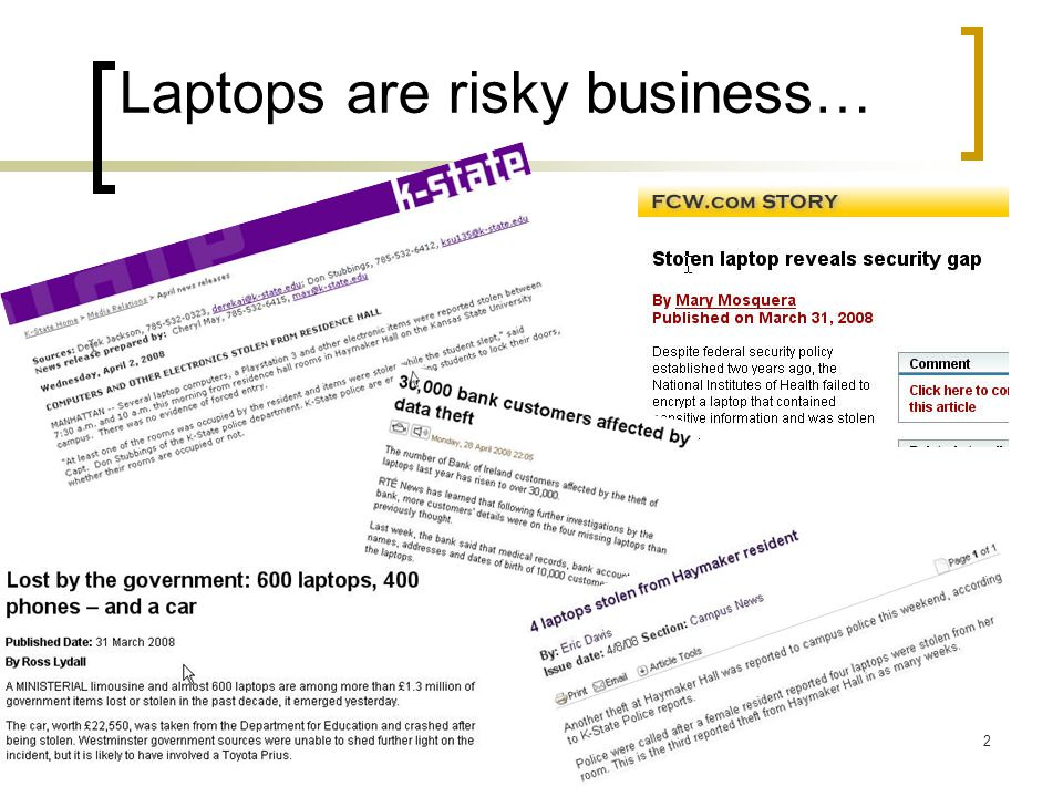 Laptops are risky business… 2