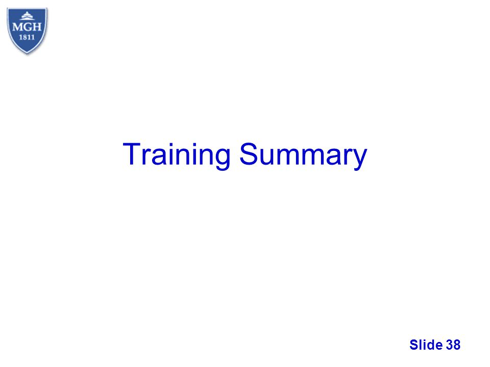 Slide 38 Training Summary