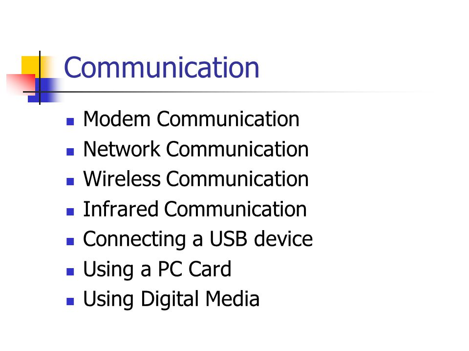 Communication Modem Communication Network Communication Wireless Communication Infrared Communication Connecting a USB device Using a PC Card Using Di