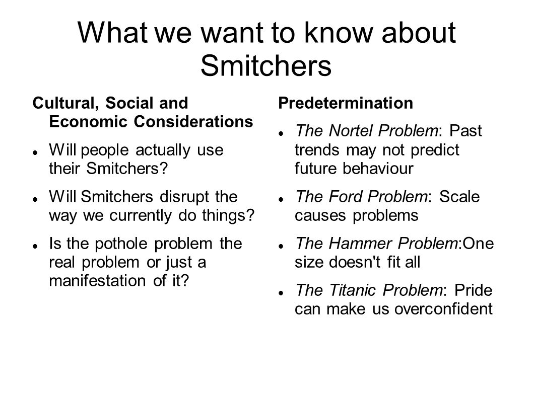 What we want to know about Smitchers Cultural, Social and Economic Considerations Will people actually use their Smitchers.