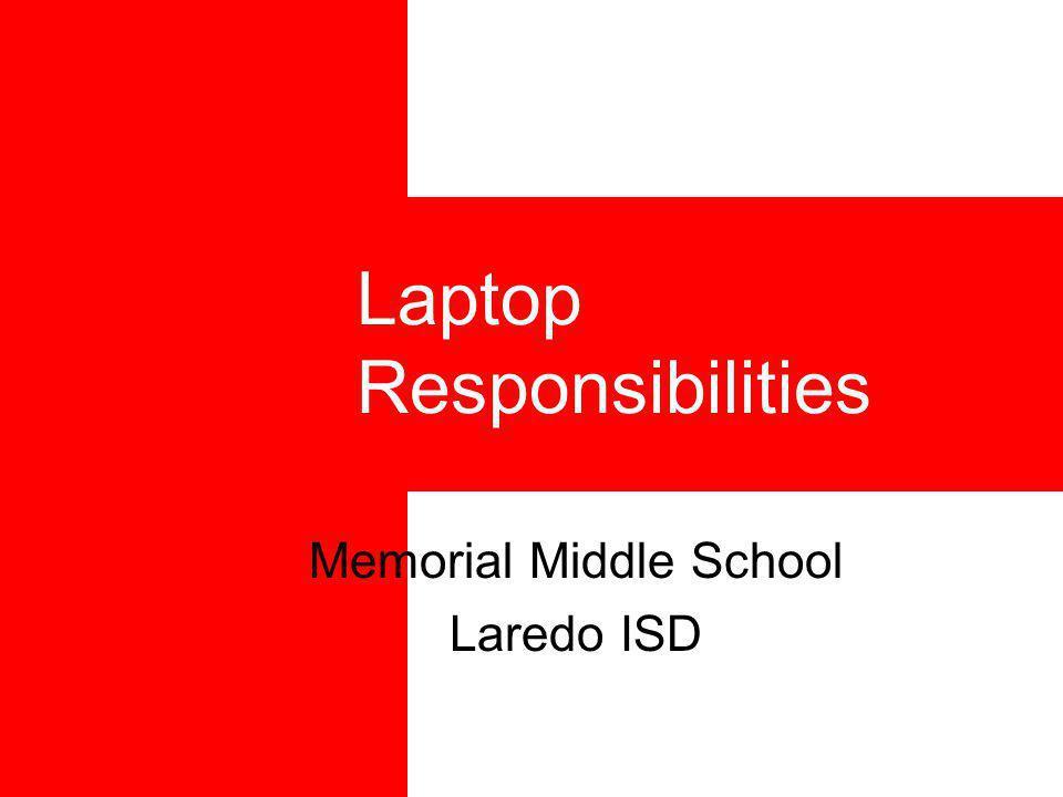 Laptop Responsibilities Memorial Middle School Laredo ISD