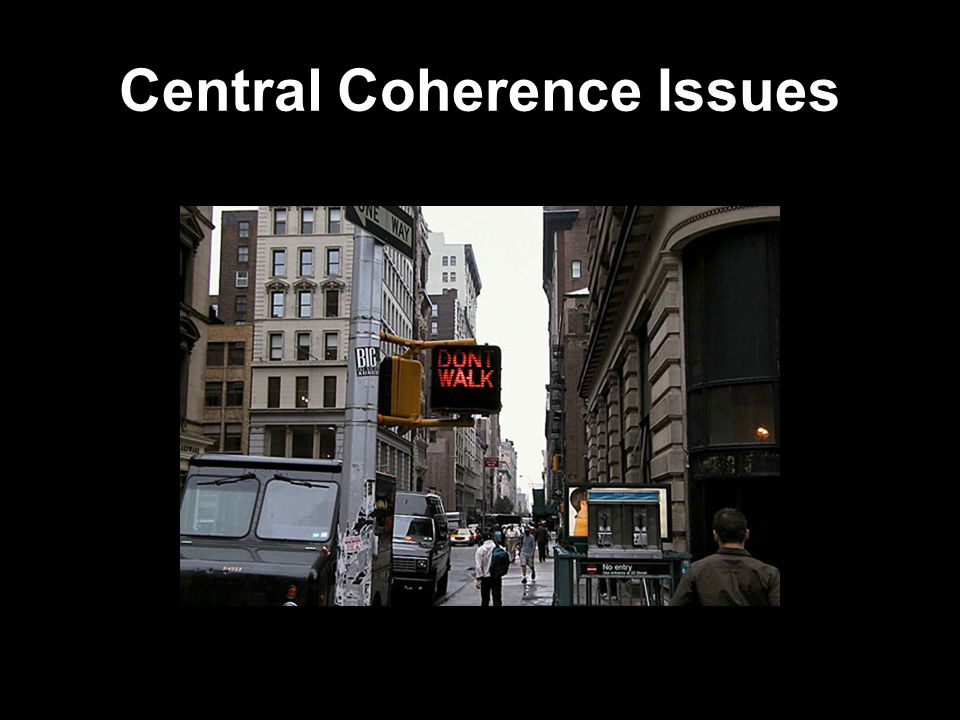 Central Coherence Issues
