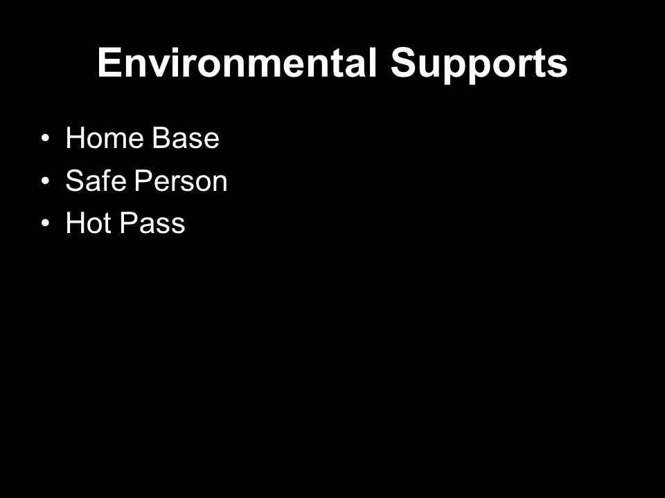 Environmental Supports Home Base Safe Person Hot Pass