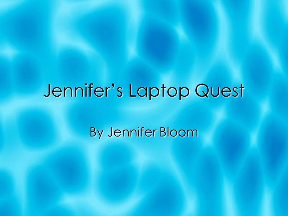 Jennifers Laptop Quest By Jennifer Bloom