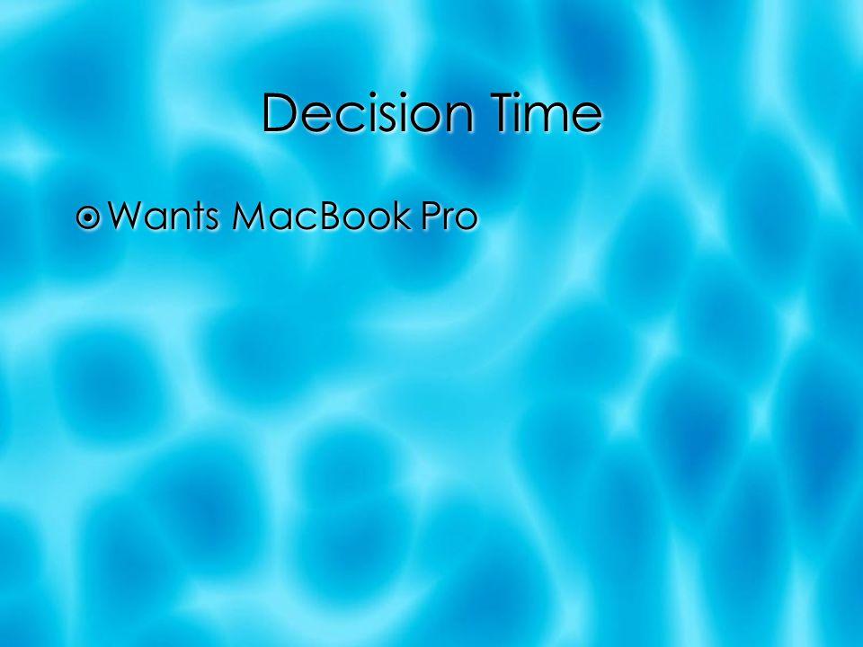 Decision Time Wants MacBook Pro