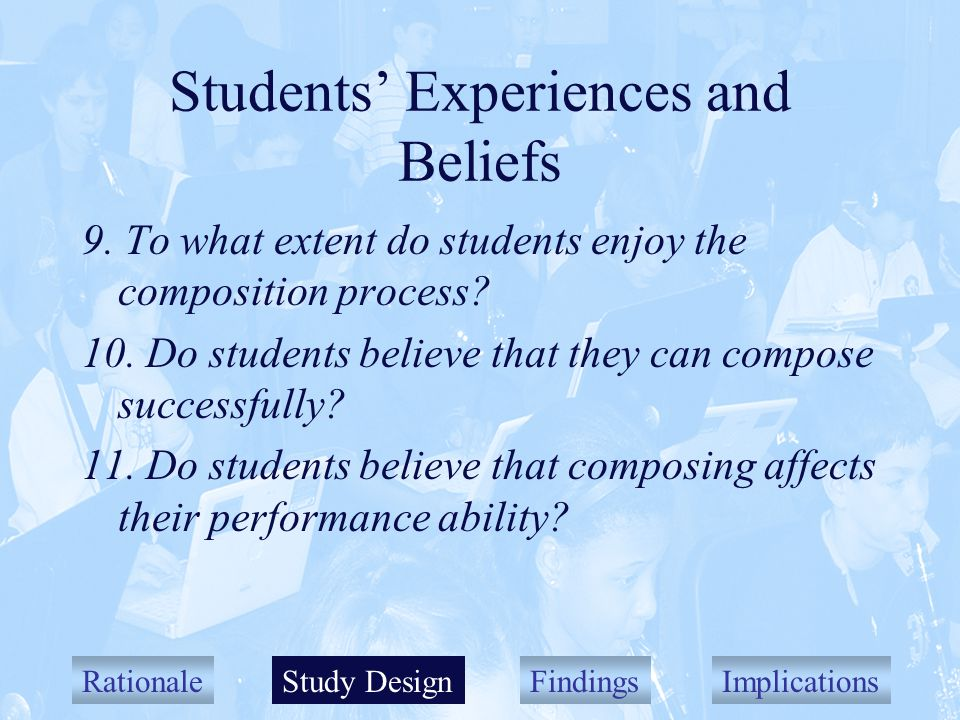 RationaleStudy DesignFindingsImplications Students Experiences and Beliefs 9.
