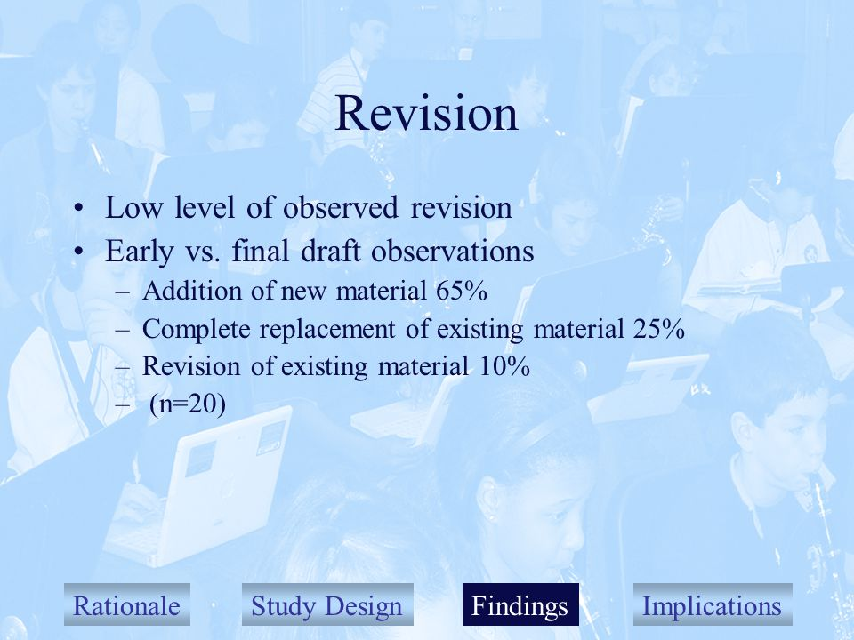 RationaleStudy DesignFindingsImplications Revision Low level of observed revision Early vs.
