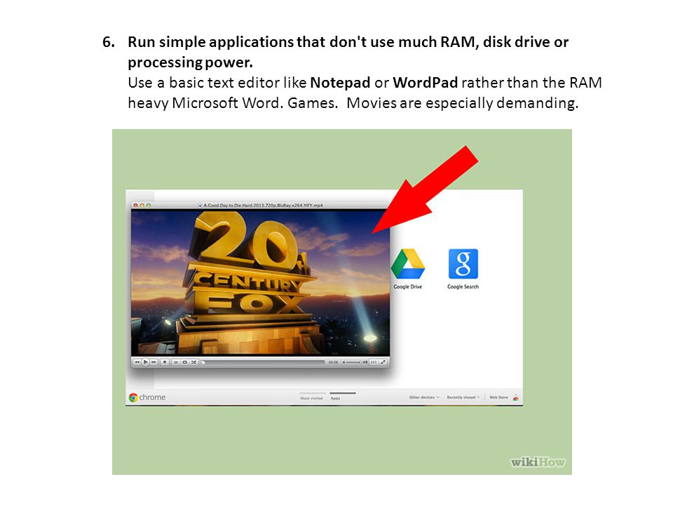 6.Run simple applications that don t use much RAM, disk drive or processing power.