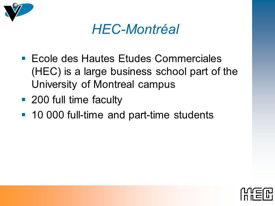 HEC-Montréal Ecole des Hautes Etudes Commerciales (HEC) is a large business school part of the University of Montreal campus 200 full time faculty 10 000 full-time and part-time students