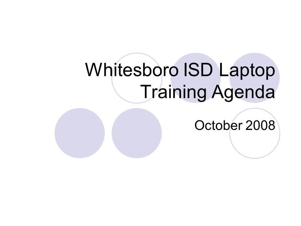 Whitesboro ISD Laptop Training Agenda October 2008