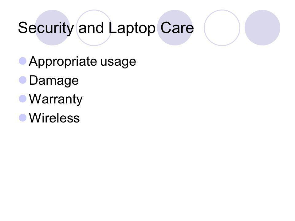 Security and Laptop Care Appropriate usage Damage Warranty Wireless
