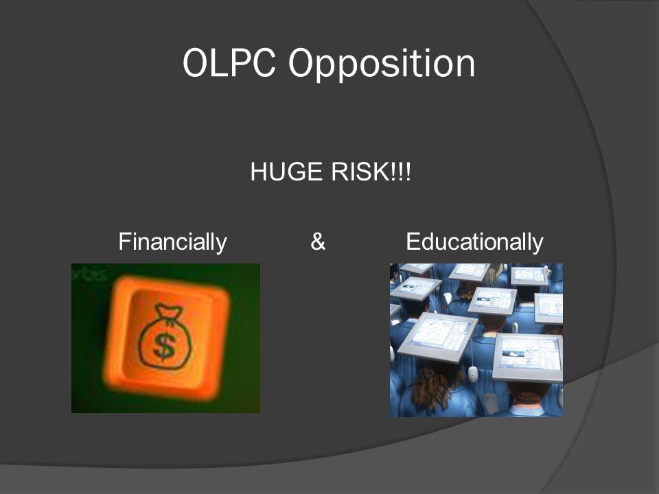 OLPC Opposition HUGE RISK!!! Financially & Educationally