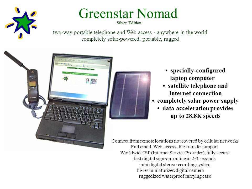 Greenstar Nomad two-way portable telephone and Web access - anywhere in the world completely solar-powered, portable, rugged specially-configured lapt