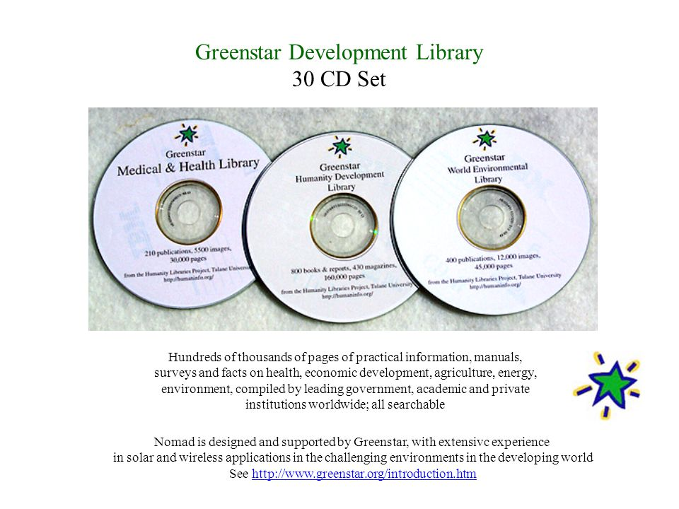 Greenstar Development Library 30 CD Set Hundreds of thousands of pages of practical information, manuals, surveys and facts on health, economic develo