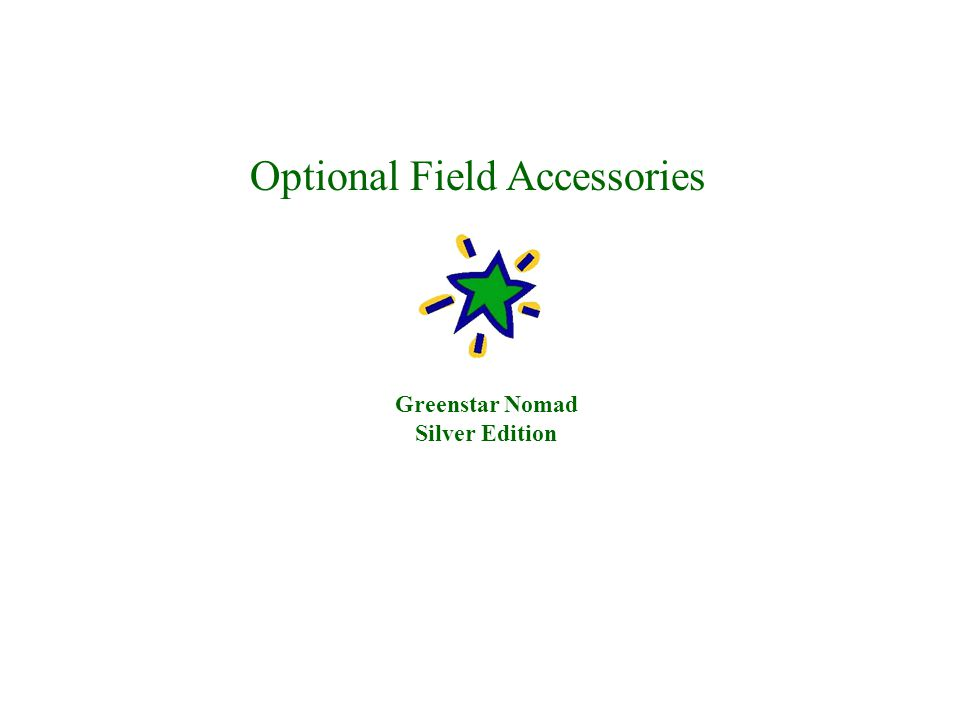 Optional Field Accessories Greenstar Nomad Silver Edition