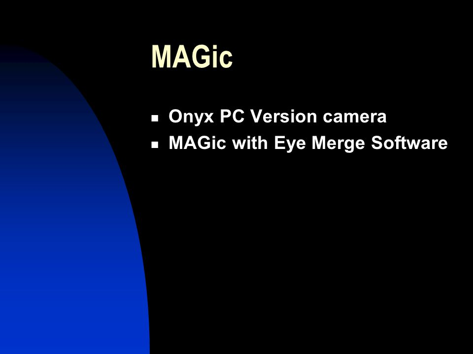 MAGic Onyx PC Version camera MAGic with Eye Merge Software