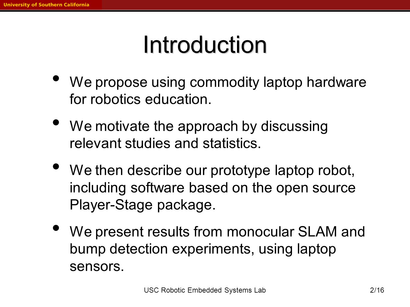 /16USC Robotic Embedded Systems Lab 2 Introduction We propose using commodity laptop hardware for robotics education.