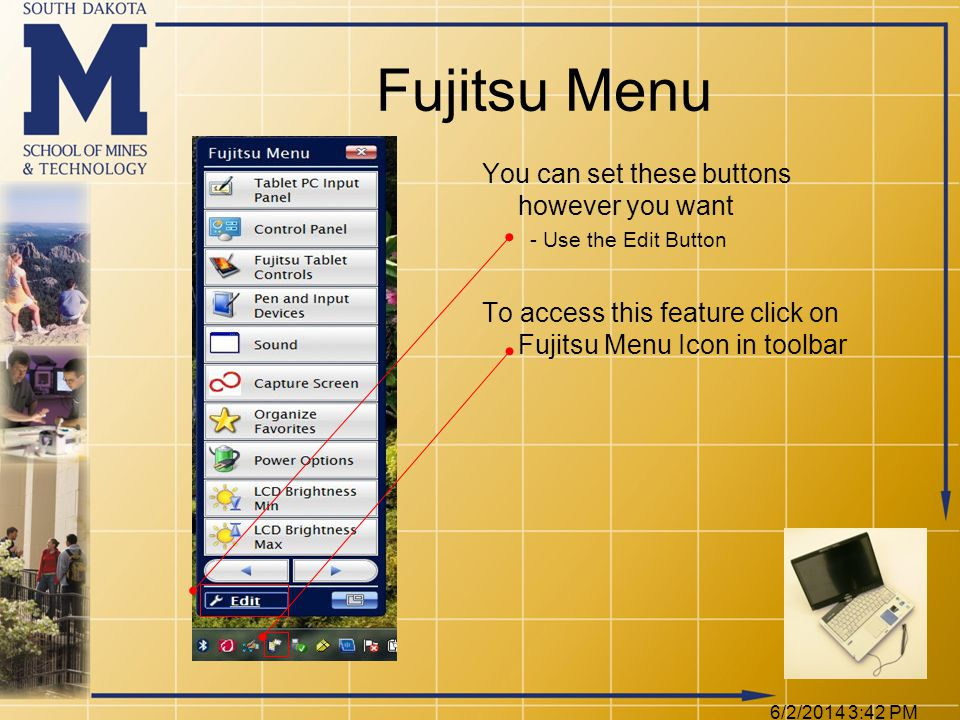 Fujitsu Menu You can set these buttons however you want - Use the Edit Button To access this feature click on Fujitsu Menu Icon in toolbar 6/2/2014 3:44 PM