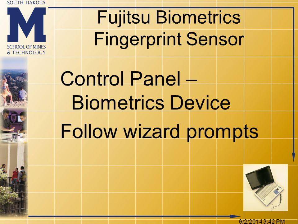 Fujitsu Biometrics Fingerprint Sensor Control Panel – Biometrics Device Follow wizard prompts 6/2/2014 3:44 PM