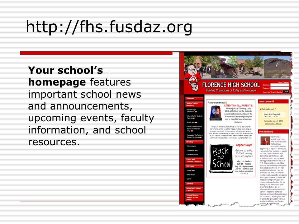 http://fhs.fusdaz.org Your schools homepage features important school news and announcements, upcoming events, faculty information, and school resources.