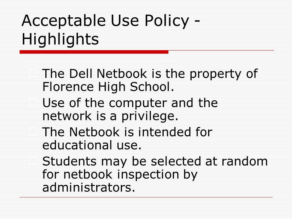 School Property You MAY NOT take your laptop off of school property until your parents have signed AUP and paid fees.