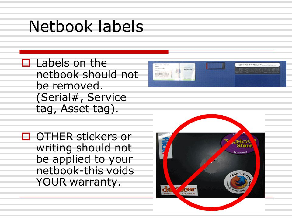 Netbook labels Labels on the netbook should not be removed.