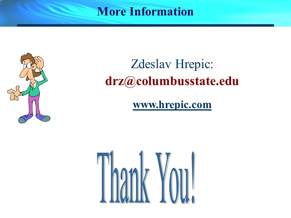 More Information Zdeslav Hrepic: drz@columbusstate.edu www.hrepic.com