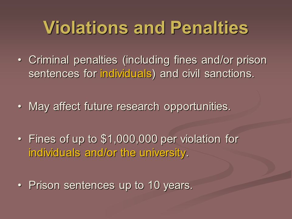 Violations and Penalties Criminal penalties (including fines and/or prison sentences for individuals) and civil sanctions.Criminal penalties (including fines and/or prison sentences for individuals) and civil sanctions.