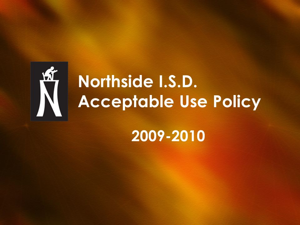 Northside I.S.D. Acceptable Use Policy 2009-2010