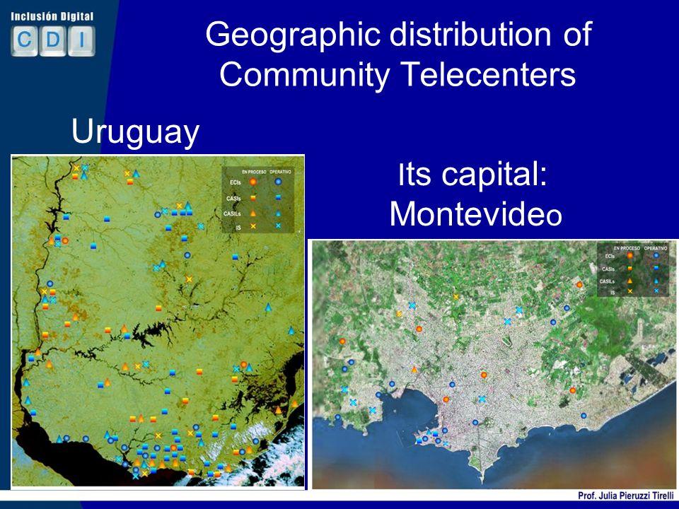 Geographic distribution of Community Telecenters 11 Uruguay I ts capital: Montevide o
