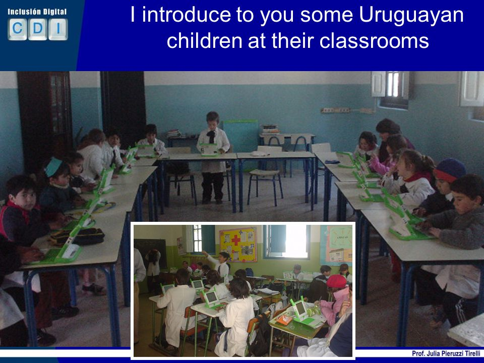I introduce to you some Uruguayan children at their classrooms 25