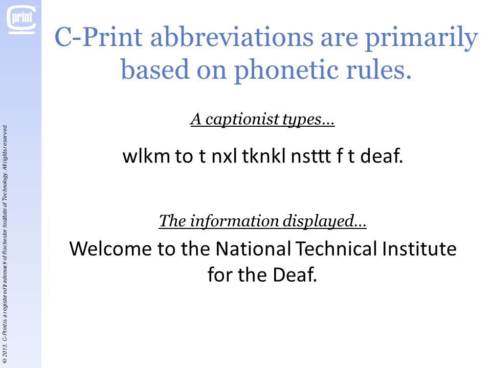 C-Print abbreviations are primarily based on phonetic rules.